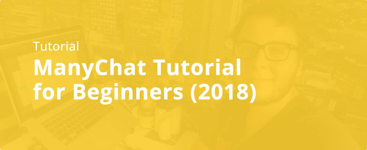 ManyChat Tutorial for Beginners