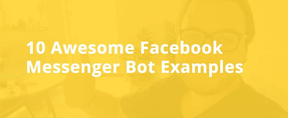 Facebook Messenger Bot Examples